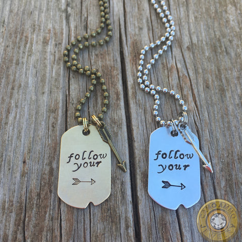 Follow Your Arrow Stamped Aluminum or Brass Dog Tag Style Necklace