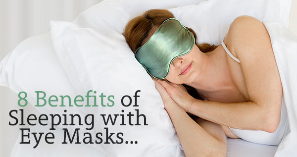 8 Benefits of Sleeping with Eye Masks