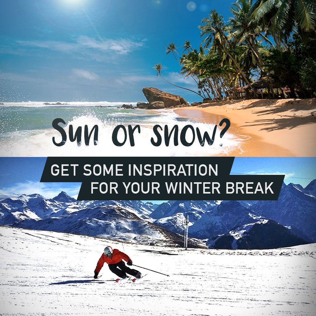 Sun or Snow? Get some inspiration for your winter break!