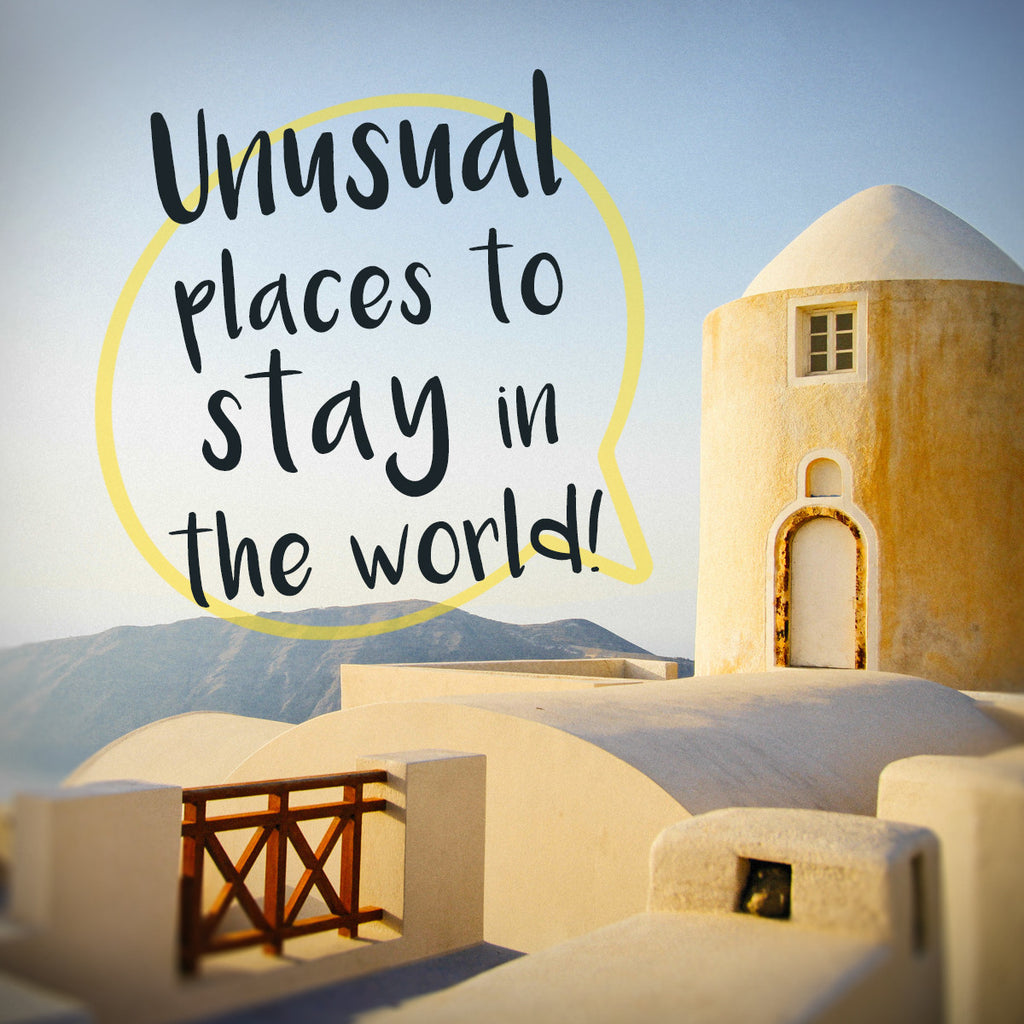 9 Of The World's Unusual Places To Stay