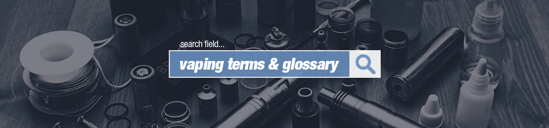 vaping glossary and terminology
