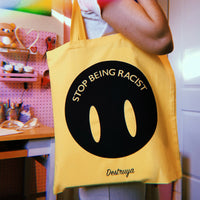 """Stop Being Racist"" Tote Bag"