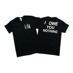 """I Owe You Nothing"" T-Shirt"