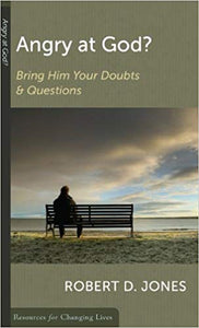 Angry at God?: Bring Him Your Doubts and Questions