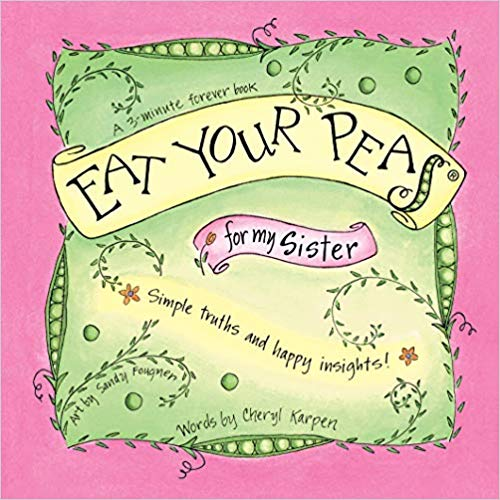 Eat Your Peas for Sisters