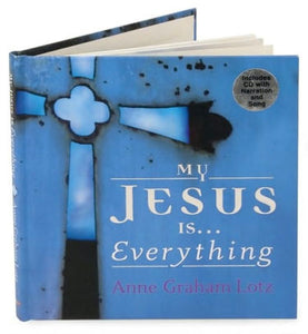 My Jesus is . . . Everything!