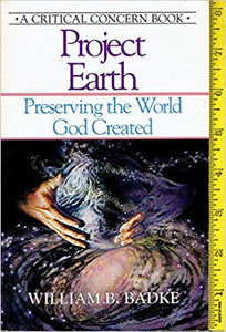 Project Earth: Preserving the World God Created