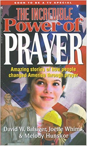 The Incredible Power of Prayer