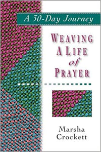 Weaving a Life of Prayer: A 30-Day Journey