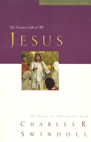 Jesus: The Greatest Life of All