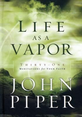 Life as a Vapor: 31 Meditations for your Faith.