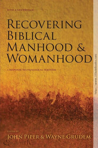 Recovering Biblical Manhood and Womanhood