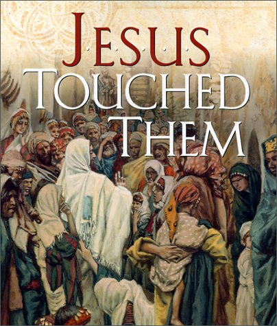 Jesus Touched Them
