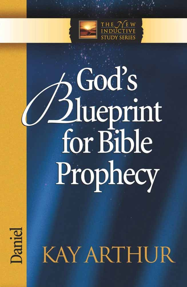 God's Blueprint for Bible Prophecy: Daniel