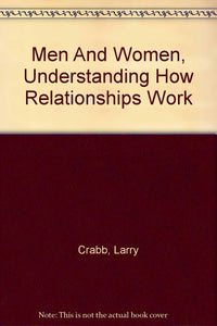 Men & Women, Understanding How Relationships Work