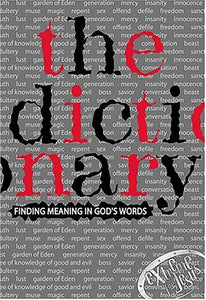 The Dictionary: Finding Meaning in Gods Words