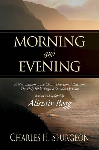Morning and Evening: A New Edition of the Classic Devotional