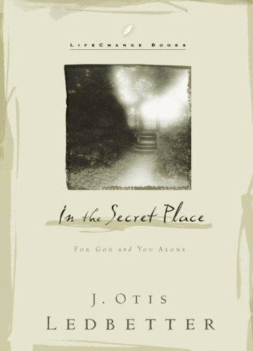 In the Secret Place: For God and You Alone