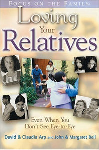 Loving Your Relatives:  Even When You Don't See Eye to Eye