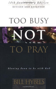 Too Busy Not To Pray: 10th Anniversary Edition