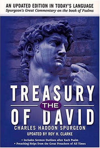 The Treasury of David: Spurgeon's Great Commentary on the book of Psalms
