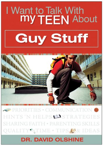 I Want To Talk With My Teen About Guy Stuff