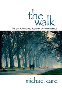 The Walk: The Life-Changing Journey of Two Friends