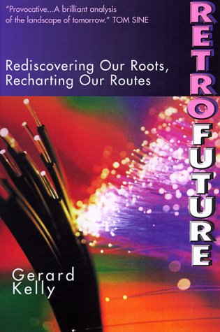 RetroFuture: Rediscovering Our Roots, Recharting Our Routes