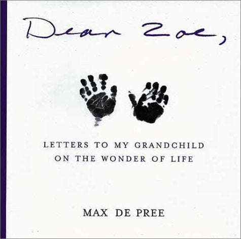 Dear Zoe: Letters to My Grandchild on the Wonder of Life
