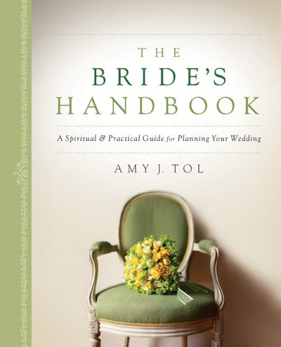 The Bride's Handbook: A Spiritual and Practical Guide for Planning Your Wedding