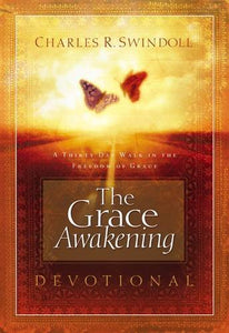 The Grace Awakening Devotional: A Thirty Day Walk In The Freedom Of Grace