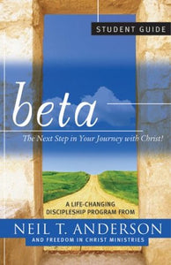 Beta Student Guide: The Next Step in Your Journey with Christ