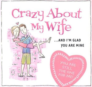 Crazy About My Wife