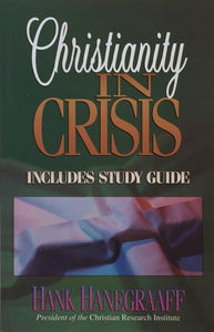 Christianity In Crisis-with Study Guide