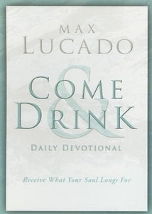 Come & Drink: A Daily Devotional for the Come Thirsty Church Experience