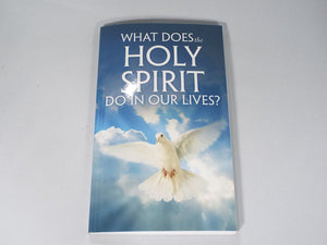 What Does the Holy Spirit Do in Our Lives