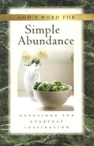 God's Word for Simple Abundance; Devotions for Everyday Inspiration