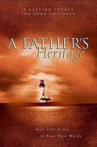 A Father's Heritage: Your Life Story in Your Own Words