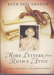 More Letters from Ruth's Attic: 31 Daily Insights on Following Christ