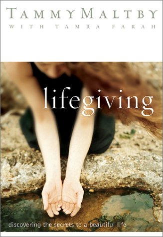Lifegiving: Discovering the Secret to a Beautiful Life