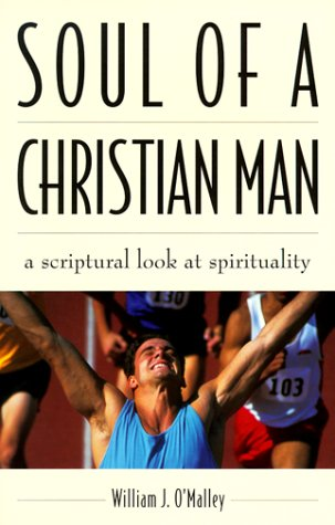 Soul of a Christian Man: A Scriptural Look at Spirituality