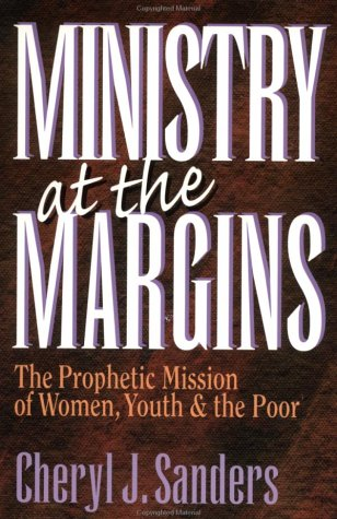 Ministry at the Margins: The Prophetic Mission of Women, Youth & the Poor