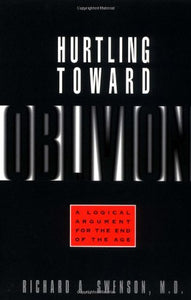 Hurtling Toward Oblivion: A Logical Argument for the End of the Age