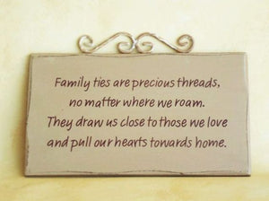 Plaque - Family Ties / Wooden: Family ties are precious threads