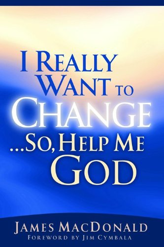 I Really Want to Change... So Help Me God