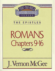 Thru the Bible Vol. 43: The Epistles (Romans 9-16)