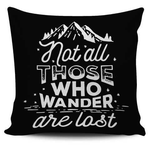 "Image of Not All Who Wander Are Lost 18"" Pillow Cover - Love Family & Home"