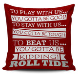 "Roll Tide To Beat Us 18"" Pillowcover - Royal Crown Pro"