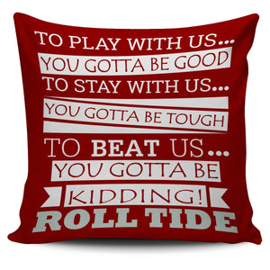 "Roll Tide To Beat Us 18"" Pillowcover - Love Family & Home"