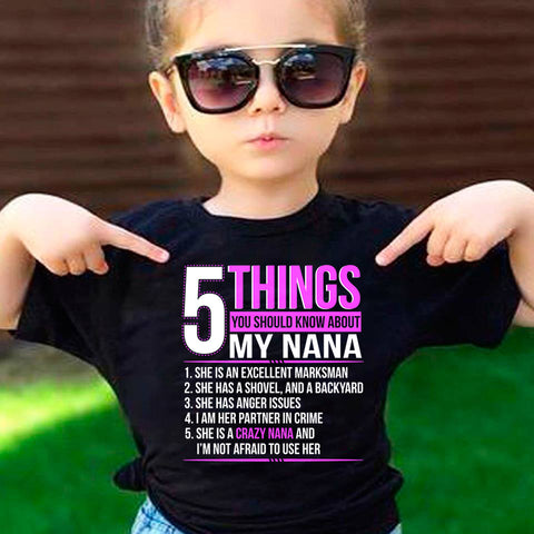 5 Things You Should Know About My Crazy Nana T-Shirt - Love Family & Home